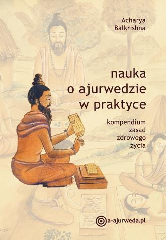 """""""Nauka ajurwedy w praktyce"""" (Acharya Balkrishna) – recenzja"""