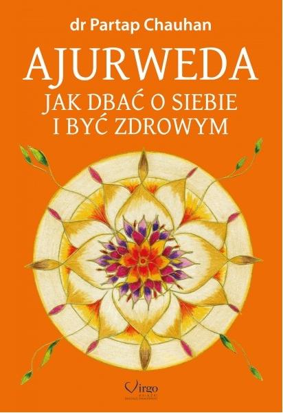 """Recenzja książki """"Ajurweda. Jak dbać o siebie i być zdrowym"""" Partap Chauchan"""