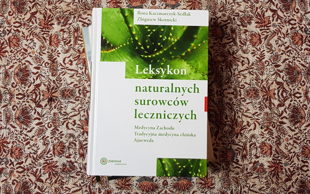 """""""Leksykon naturalnych surowców leczniczych"""" – recenzja"""